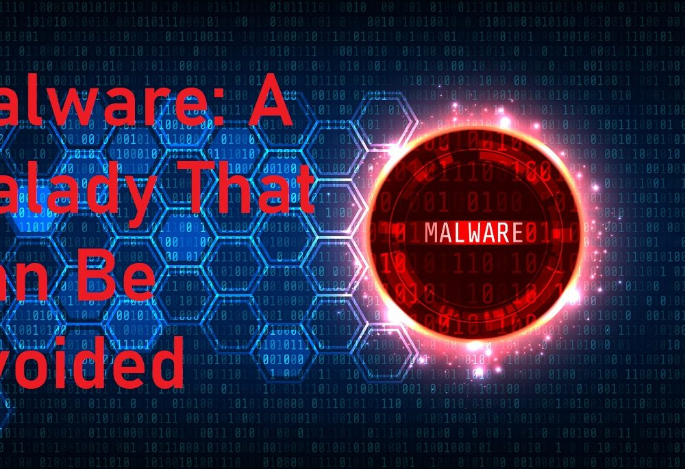 Malware: A Malady That Can Be Avoided