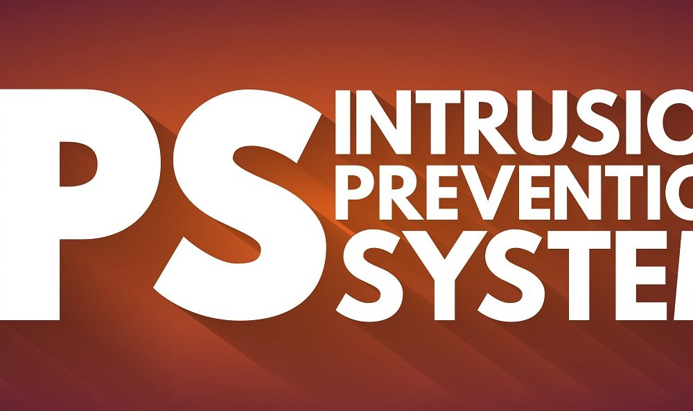 What to Know About Intrusion Prevention Systems